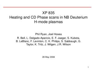 XP 835 Heating and CD Phase scans in NB Deuterium H-mode plasmas