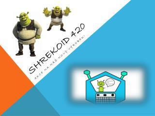 Shrekoid  420