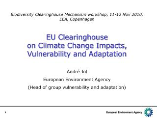 Biodiversity Clearinghouse Mechanism workshop, 11-12 Nov  2010, EEA, Copenhagen