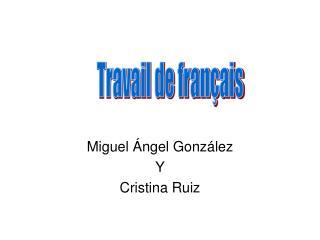 Miguel Ángel González Y Cristina Ruiz