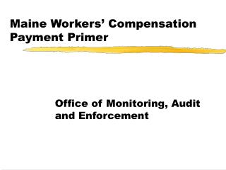 Maine Workers' Compensation Payment Primer