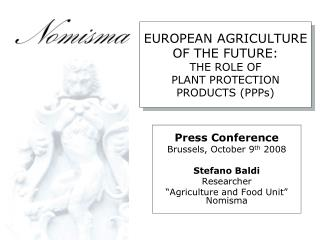 EUROPEAN AGRICULTURE OF THE FUTURE: THE ROLE OF PLANT PROTECTION PRODUCTS (PPPs)