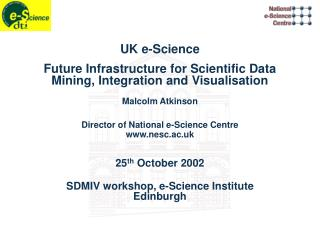 UK e-Science Future Infrastructure for Scientific Data Mining, Integration and Visualisation