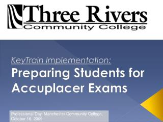 KeyTrain Implementation:  Preparing Students for Accuplacer Exams