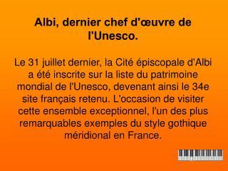 Albi, dernier chef d'œuvre de l'Unesco.