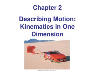 Chapter 2 Describing Motion: Kinematics in One Dimension