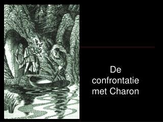 De confrontatie met Charon