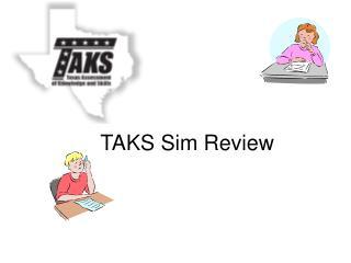 TAKS Sim Review