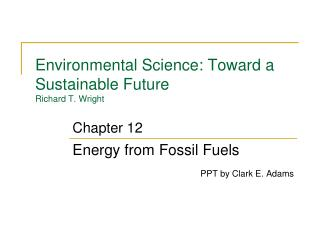 Environmental Science: Toward a Sustainable Future Richard T. Wright