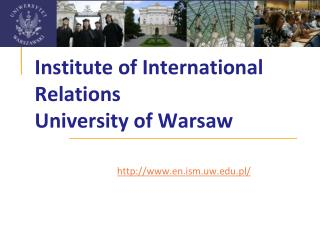 Institute of International Relations University of Warsaw