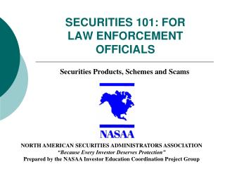 SECURITIES 101: FOR LAW ENFORCEMENT OFFICIALS