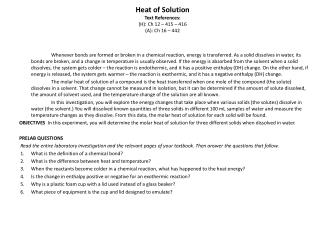 Heat of Solution Text References: (H): Ch 12 – 415 – 416 (A): Ch 16 – 442