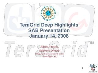 TeraGrid Deep Highlights SAB Presentation January 14, 2008