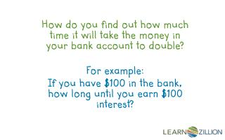 How do you find out how much time it will take the money in your bank account to double?