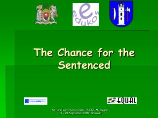 The  Chance for the  Sentenced