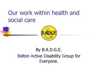 Our work within health and social care