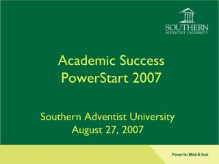 Academic Success PowerStart 2007