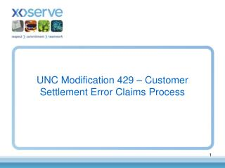 UNC Modification 429 – Customer Settlement Error Claims Process