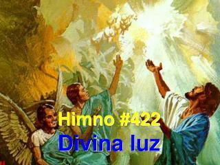 Himno #422 Divina luz