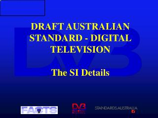 DRAFT AUSTRALIAN STANDARD - DIGITAL TELEVISION The SI Details