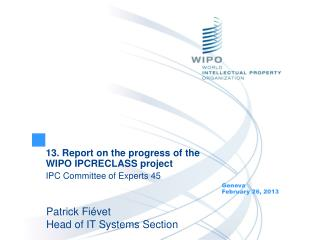 13. Report on the progress of the WIPO IPCRECLASS project IPC Committee of Experts 45