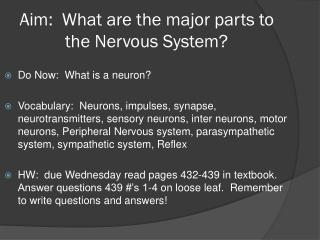 Aim:  What are the major parts to the Nervous System?