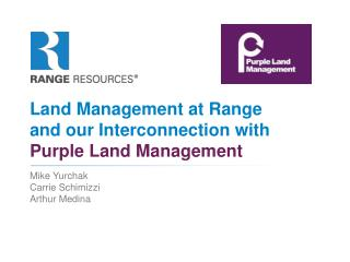 Land Management at Range and our Interconnection with  Purple Land Management