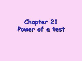 Chapter 21 Power of a test