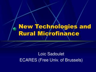 New Technologies and Rural Microfinance
