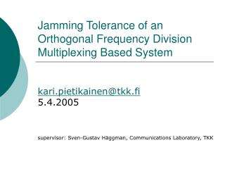 Jamming Tolerance of an Orthogonal Frequency Division Multiplexing Based System