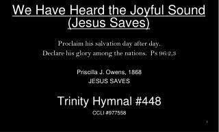 We Have Heard the Joyful Sound (Jesus Saves)