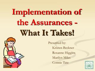 Implementation of  the Assurances -  What It Takes!
