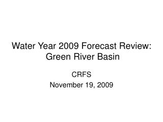 Water Year 2009 Forecast Review:  Green River Basin