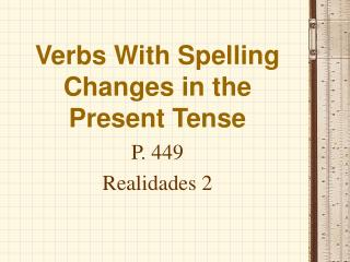 Verbs With Spelling Changes in the Present Tense