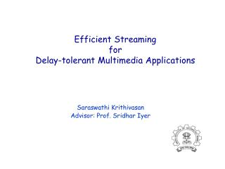 Efficient Streaming  for   Delay-tolerant Multimedia Applications