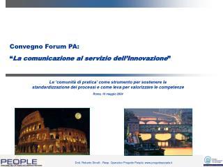 Convegno Forum PA: � La comunicazione al servizio dell�Innovazione �