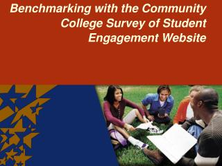 Benchmarking with the Community  College Survey of Student  Engagement Website