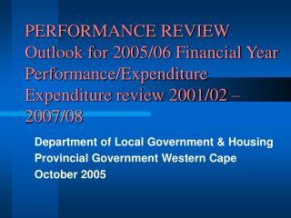 Department of Local Government & Housing Provincial Government Western Cape October 2005