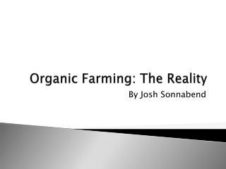 Organic Farming: The Reality