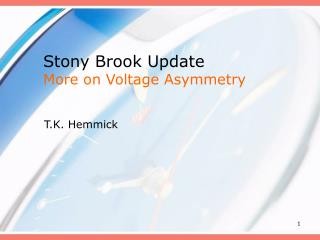 Stony Brook Update More on Voltage Asymmetry