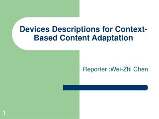Devices Descriptions for Context-Based Content Adaptation