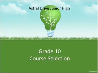 Grade 10  Course Selection