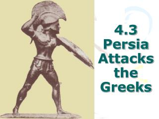 4.3 Persia Attacks the Greeks
