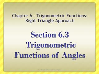 Section 6.3  Trigonometric  Functions  of Angles
