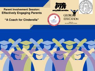 Parent Involvement Session: Effectively Engaging Parents   A Coach for Cinderella