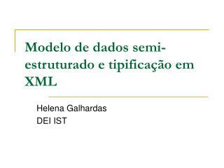 Modelo de dados semi-estruturado e tipificação em XML