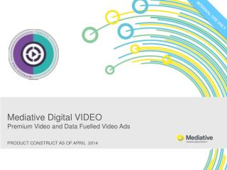 Mediative  Digital  VIDEO P remium Video and Data Fuelled Video Ads