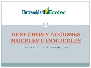 DERECHOS Y ACCIONES MUEBLES E INMUEBLES