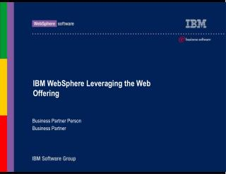 IBM WebSphere Leveraging the Web Offering