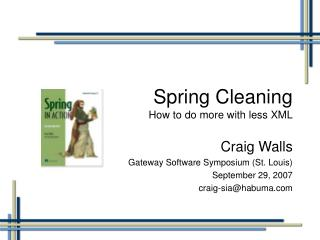Spring Cleaning How to do more with less XML